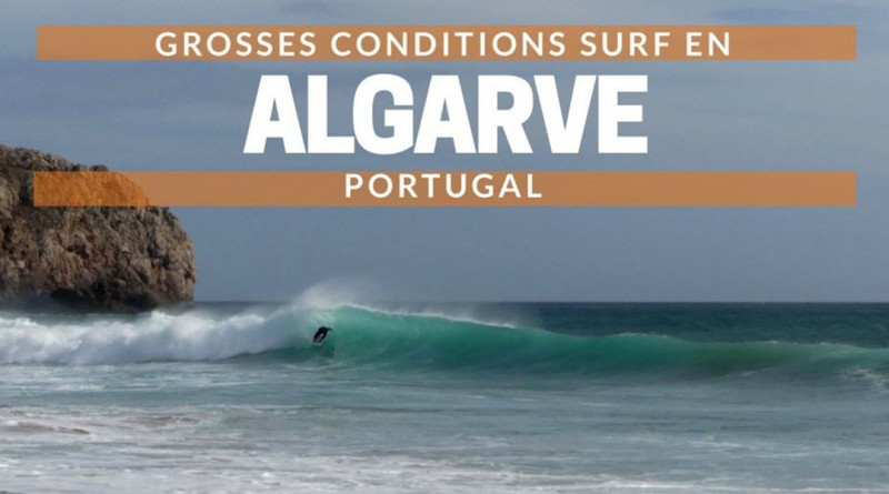 Grosses conditions surf en Algarve